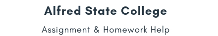 Alfred State College Assignment &Homework Help